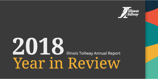2018 Illinois Tollway Annual Report - Year in Review